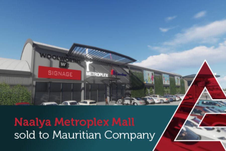 Naalya Metroplex mall sold to Mauritian Company
